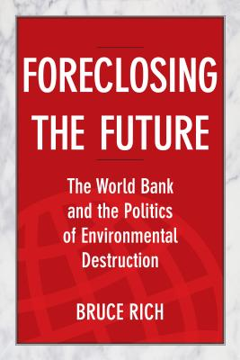 Foreclosing the Future By Rich, Bruce